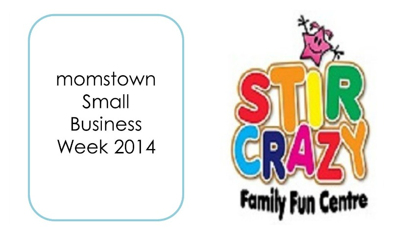 Small Business Week 2014: Stir Crazy Family Fun Centre