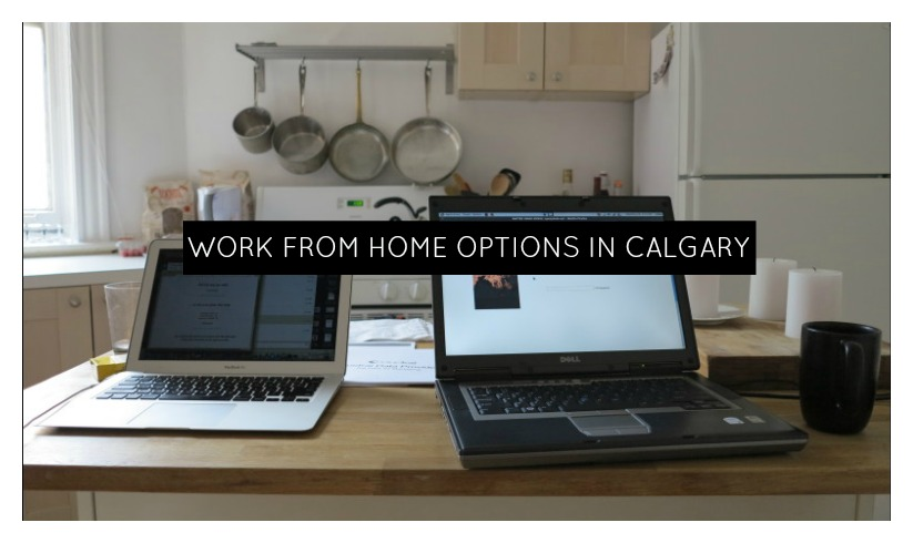 Work From Home Options in Calgary